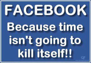 Killing Time On Facebook